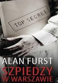 Alan Furst - Szpiedzy w Warszawie