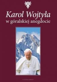 Karol Wojtyła w góralskiej anegdocie - Jarzębowski Wojciech
