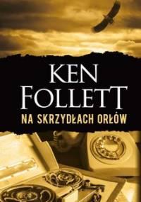 Na skrzydłach orłów - Follett Ken