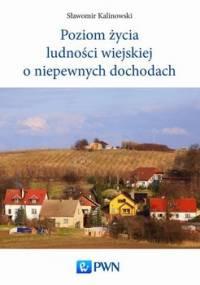 Poziom życia ludności wiejskiej o niepewnych dochodach - Kalinowski Sławomir