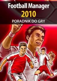 Football Manager 2010 - poradnik do gry - Bajorek Maciej maciek_ssi