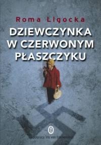 Dziewczynka w czerwonym płaszczyku - Ligocka Roma, von Fickenstein Iris
