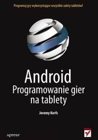 Kerfs J. - Android. Programowanie gier na tablety