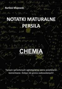 Notatki maturalne persila. Chemia - Majewski Bartosz