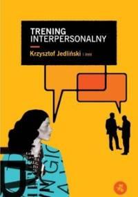 Trening interpersonalny - Jedliński Krzysztof