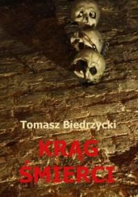 Krąg śmierci - Biedrzycki Tomasz