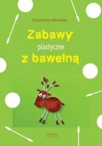Zabawy plastyczne z bawełną - Michalec Katarzyna