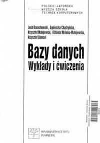 Bazy Danych. Wykłady i ćwiczenia - L.Banachowski,A.Chądzyńska,   K.Matejewski,E.Matejewska,K.Stencel