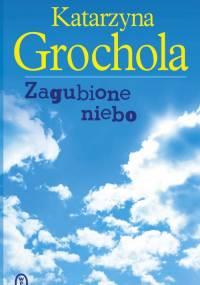 Katarzyna Grochola - Zagubione niebo