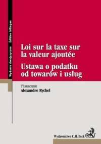 Ustawa o podatku od towarów i usług Loi sur la taxe sur la valeur ajoutee - Rychel Alexandre