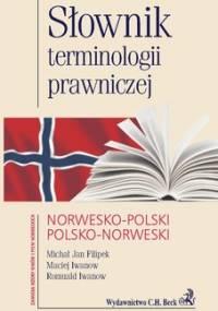Słownik terminologii prawniczej norwesko-polski polsko-norweski - Iwanow Maciej, Filipek Michał Jan, Iwanow Romuald
