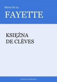 Księżna De Clèves - De La Fayette Maria