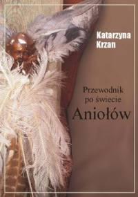 Przewodnik po świecie aniołów - Krzan Katarzyna