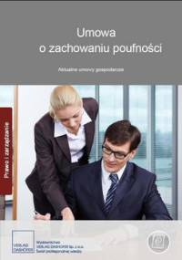 Umowa o zachowaniu poufności. Aktualne umowy gospodarcze - Opracowanie zbiorowe