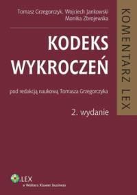 Kodeks wykroczeń. Komentarz - Grzegorczyk Tomasz, Jankowski Wojciech, Zbrojewska Monika
