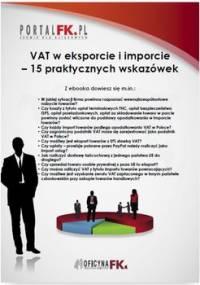 VAT w eksporcie i imporcie - 15 praktycznych wskazówek - Opracowanie zbiorowe