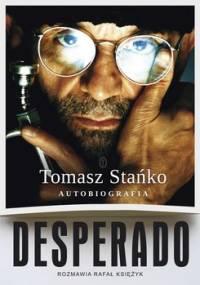 Desperado. Autobiografia - Stańko Tomasz, Księżyk Rafał