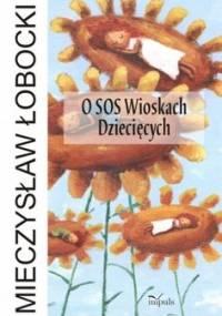O SOS Wioskach Dziecięcych - Łobocki Mieczysław