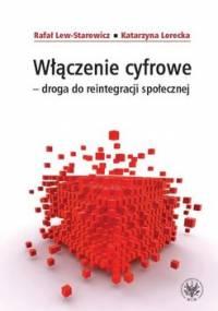 Połączenie cyfrowe. Droga do reintegracji społecznej - Lew-Starowicz Rafał, Lorecka Katarzyna