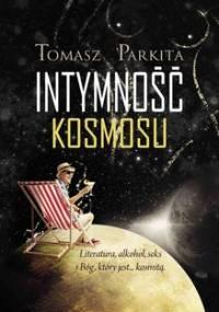 Intymność kosmosu - Parkita Tomasz