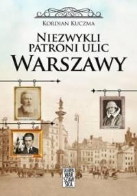 Niezwykli patroni ulic Warszawy - Kuczma Kordian