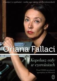 Fallaci Oriana - Kapelusz cały w czereśniach