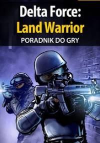 Delta Force: Land Warrior - poradnik do gry - Szuter Apolinary Zienkee