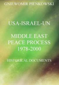 USA, Israel, UN. Middle East peace process. 1978-2000. Historical documents - Pieńkowski Gniewomir