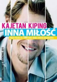 Inna Miłość? Proza Polska Po 1989 Roku Wobec Kwestii Seksualności - Kiping Kajetan