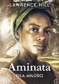 Aminata. Siła miłości - Hill Lawrence