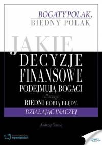 A.Fesnak - Jakie decyzje finansowe podejmują bogaci i dlaczego biedni robią   błędy, działając inaczej [EBOOK PL]