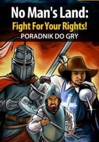 No Man's Land: Fight For Your Rights! - poradnik do gry - Krzakowski Szymon Wojak