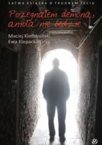 Pożegnałem demona, anioła nie będzie - Klepacka-Gryz Ewa, Kiełbasiński Maciej