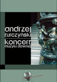 Koncert muzyki dawnej - Turczyński Andrzej