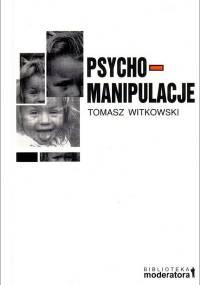 Tomasz Witkowski - Psychomanipulacje