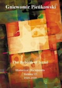 The Rebirth of Israel. Historical Documents. Volume 2. 1919-1939 - Pieńkowski Gniewomir