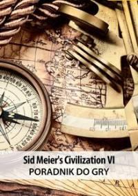 Sid Meier's Civilization VI - poradnik do gry - Wiśniewski Łukasz Keczup