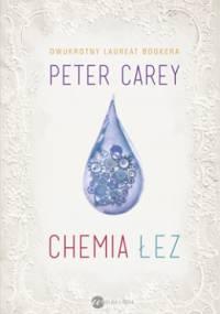 Carey Peter - Chemia łez