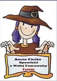 Opowieści o czarownicy Ismie - Ciećko Aneta