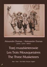 Trzej muszkieterowie / Les Trois Mousquetaires / The Three Musketeers - Dumas Aleksander