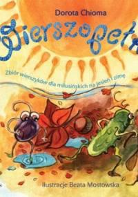 Wierszopełki. Zbiór wierszyków dla milusińskich na jesień i zimę - Chioma Dorota