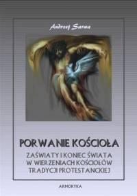 Porwanie kościoła. Zaświaty w wierzeniach kościołów tradycji protestanckiej - Sarwa Andrzej