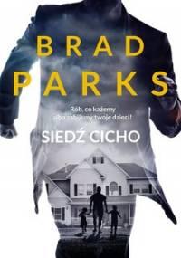 Siedź cicho - Parks Brad