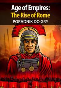 Age of Empires: The Rise of Rome - poradnik do gry - Kazek Daniel Thorwalian