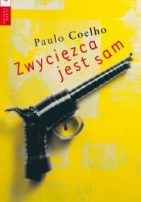 Paulo Coelho - Zwycięzca jest sam