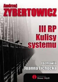 Zybertowicz A. - III RP. Kulisy Systemu