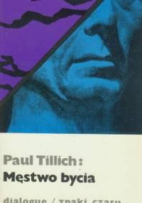 Tillich Paul - Męstwo bycia