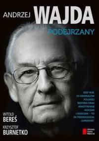 Andrzej Wajda. Podejrzany - Burnetko Krzysztof, Bereś Witold