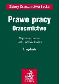 Prawo pracy. Orzecznictwo - Florek Ludwik