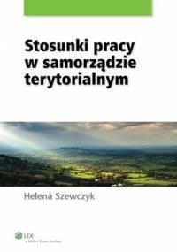 Stosunki pracy w samorządzie terytorialnym - Szewczyk Helena